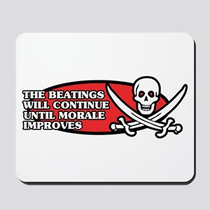 Beatings will Continue Mousepad