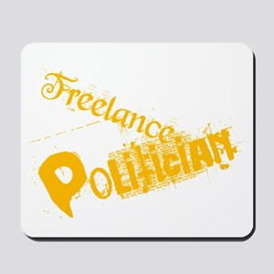 Freelance Politician Mousepad