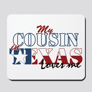 My Cousin in TX Mousepad
