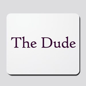 The Dude Mousepad