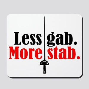 less gab/more stab Mousepad