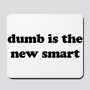 dumb is the new smart Mousepad