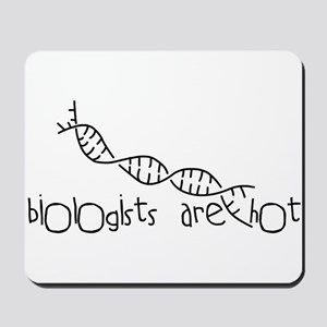 Biologists are Hot Mousepad