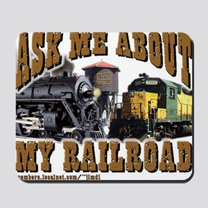 Ask Me About My Railroad Mousepad