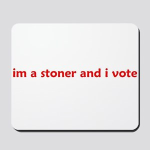 im a stoner and i vote Mousepad