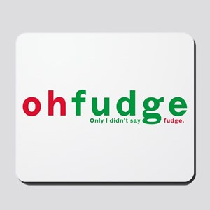 Oh Fudge Mousepad