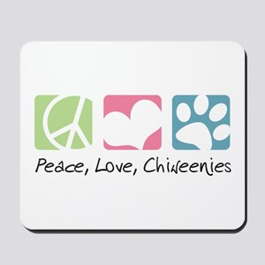 Peace, Love, Chiweenies Mousepad