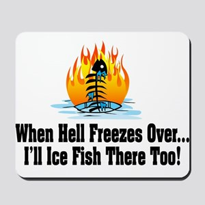 Hell Freezes Ice Fishing Mousepad