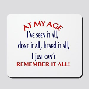 AT MY AGE.... Mousepad