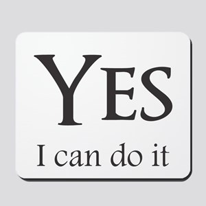 Yes, I can do it Mousepad