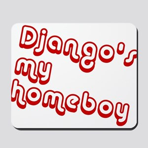 Homeboy Django Mousepad