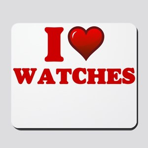 I love Watches Mousepad