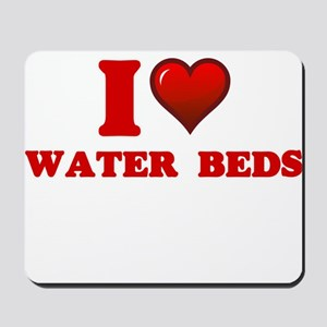 I love Water Beds Mousepad