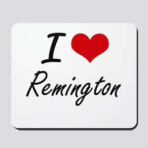 I Love Remington Mousepad