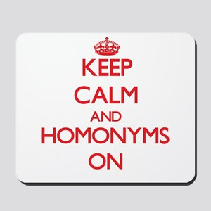 Keep Calm and Homonyms ON Mousepad