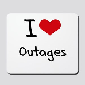 I Love Outages Mousepad