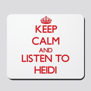 Keep Calm and listen to Heidi Mousepad