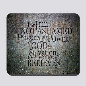 ROMANS 1:16 Not Ashamed Mousepad