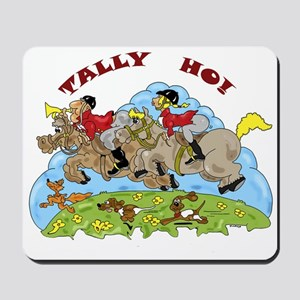 Tally Ho! Mousepad