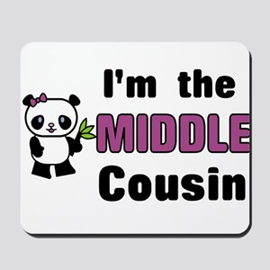 I'm the Middle Cousin Mousepad