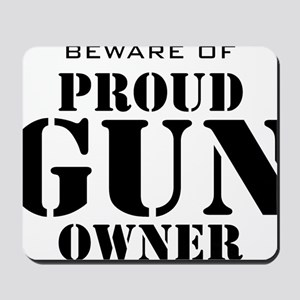 Beware of Proud Gun Owner BW Mousepad