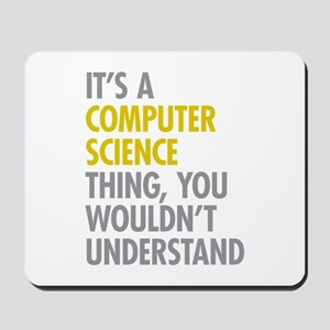 Its A Computer Science Thing Mousepad