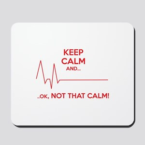 Keep calm and... Ok, not that calm! Mousepad
