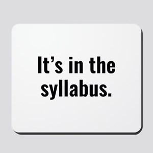 It's In The Syllabus Mousepad