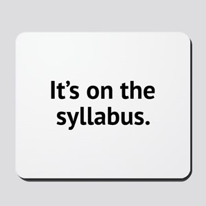 It's On The Syllabus Mousepad