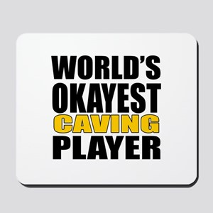 Worlds Okayest Caving Player Designs Mousepad