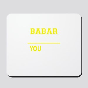BABAR thing, you wouldn't understand! Mousepad