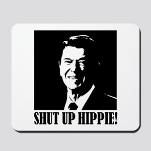 "Ronald Reagan says ""SHUT UP HIPPIE!"" Mousepad"