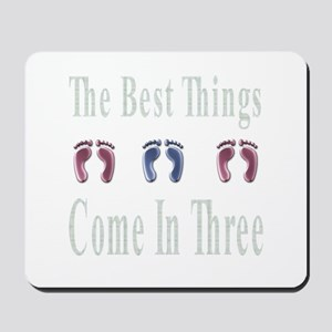 best things come in three Mousepad