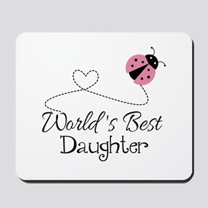 Worlds Best Daughter Mousepad