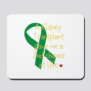 2nd Chance At Life (Kidney) Mousepad