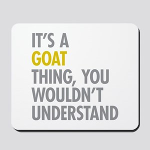 Its A Goat Thing Mousepad