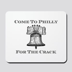Come To Philly For The Crack Mousepad