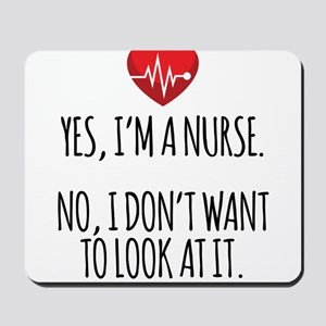 Yes I'm a Nurse Funny Mousepad
