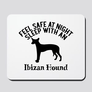 Feel Safe At Night Sleep With Ibizan Hou Mousepad