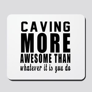Caving More Awesome Designs Mousepad