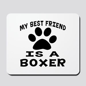 Boxer Is My Best Friend Mousepad