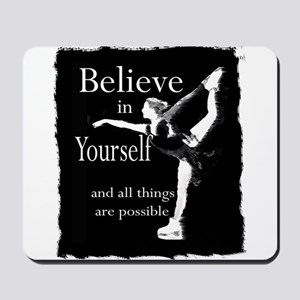 Believe in yourself (skater) Mousepad
