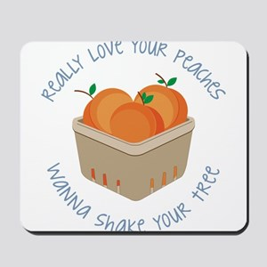 Love Your Peaches Mousepad
