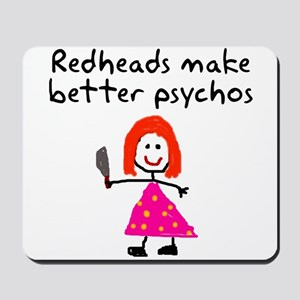 Redheads make better psychos Mousepad