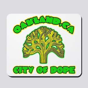Oakland City Of Dope -- T-Shirt Mousepad