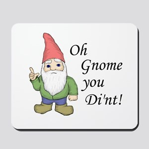 Oh Gnome You Di'nt! Mousepad