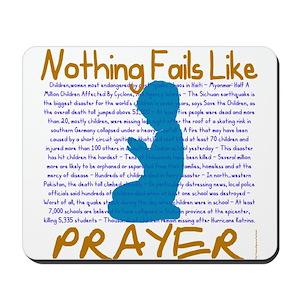 Nothing Fails Like Prayer Mousepad