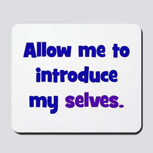 Introduce My Selves Mousepad