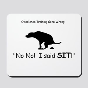 I said sit! Mousepad