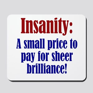 Price of Insanity Mousepad
